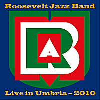 Roosevelt Jazz Band Releases Live in Umbria 2010 Album